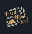 and into forest i go to lose my mind and find vector image vector image