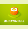 okinawa roll isometric icon isolated on color