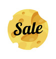 cheese sale label round shape on white background vector image vector image