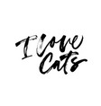i love cats black calligraphy vector image