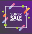 modern dynamic design style super sale banner vector image