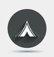 Tourist tent sign icon Camping symbol vector image vector image