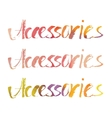 Watercolor lettering Accesories vector image vector image
