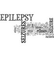 what do you need to know about epilepsy text word vector image vector image