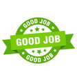 good job ribbon good job round green sign good job vector image vector image