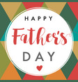 happy fathers day calligraphy banner vector image