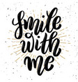 smile with me hand drawn motivation lettering vector image vector image