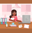 afro american working mother woman with child home vector image vector image