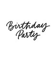birthday party hand drawn black lettering vector image vector image
