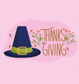 happy thanksgiving day pilgrim hat foliage season vector image vector image