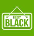 black friday signboard icon green vector image vector image