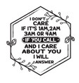 love quote and saying i dont care if its 1 am 2 vector image vector image
