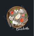make your bruschetta all components are ready vector image vector image