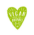 vegan for animals vector image vector image