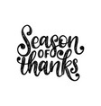 season of thanks hand lettering on white vector image vector image