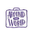 around the world phrase or message handwritten vector image
