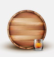 blank wooden barrel with glass of whiskey vector image vector image