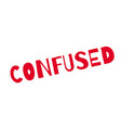 confused rubber stamp vector image vector image
