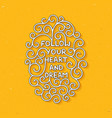 follow your heart and dream on yellow background vector image vector image