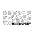mission statement outline or vector image vector image