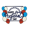 president day lettering with balloons helium vector image vector image
