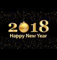 2018 happy new year background with gold vector image vector image