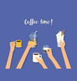 coffee time banner hands holding differend types vector image vector image