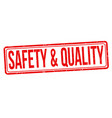 safety quality grunge rubber stamp vector image