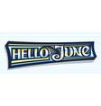 banner hello june vector image