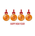 happy new year 2019 greeting card with balls vector image