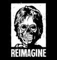 reimagine vector image vector image