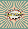 saturday day week comic sound vector image vector image