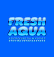 creative sign fresh aqua with shiny font b vector image vector image