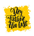 greeting dad happy best fathers day vector image vector image
