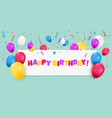 happy birthday banner with color balloons vector image