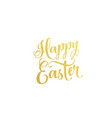 happy easter gold lettering text for greeting card vector image vector image