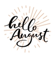Hello August lettering print vector image