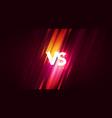 vs interface versus screen with speedlines vector image vector image