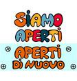siamo aperti open again in italian language vector image vector image