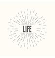 Hand drawn sunburst - life vector image vector image