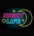 neon light design for word night life vector image