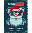 snowboarder santa claus vintage poster head with vector image vector image