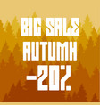 yellow coniferous forest and a big autumn sale vector image
