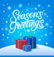 seasons greetings hand written lettering design vector image