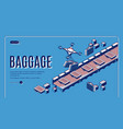 baggage in airport conveyor isometric landing page vector image