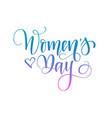 happy international women s day calligraphy vector image