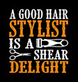 barber quote and saying best for graphic goods vector image