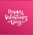hand drawn lettering happy valentines day vector image