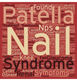 Nail Patella Syndrome text background wordcloud vector image vector image