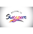 singapore welcome to message in purple vibrant vector image